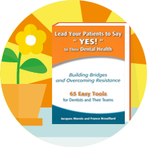 Discover more on the topic in the book, Lead your patient to say yes to their dental health
